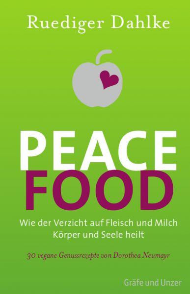 Ruediger Dahlke PEACE FOOD - INFORMATIONEN ZU PFLANZLICHER ERNÄHRUNG